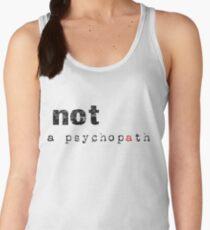 Not A Psychopath Women's Tank Top