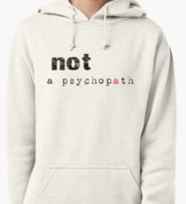 Not A Psychopath Pullover Hoodie