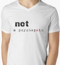 Not A Psychopath Men's V-Neck T-Shirt