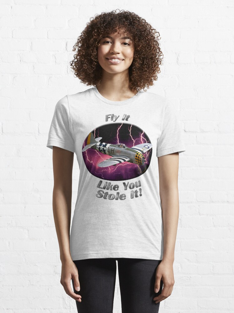 Alternate view of P-47 Thunderbolt Fly It Like You Stole It Essential T-Shirt