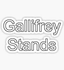 Gallifrey Stands! Sticker