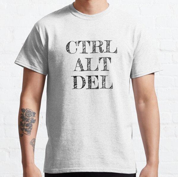 CTRL ALT DEL Classic T-Shirt
