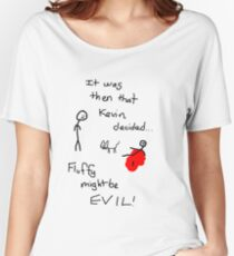 Fluffy Might Be EVIL! Women's Relaxed Fit T-Shirt