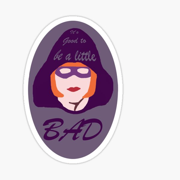 It's Good to be a Little Bad - Oval Sticker
