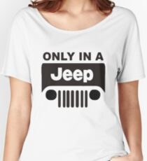 ONLY IN A JEEP 0001 Women's Relaxed Fit T-Shirt