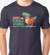 Birds Are Terrible Lizards Unisex T-Shirt