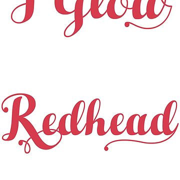 Redheads - Glow in The Dark by maico