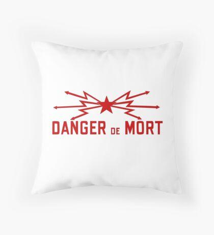DANGER de MORT Throw Pillow