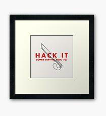 Hack it! - Zombie Survival Tools Framed Print