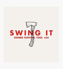 Swing it! - Zombie Survival Tools Photographic Print