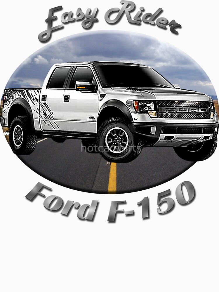 Ford F-150 Truck Easy Rider by hotcarshirts