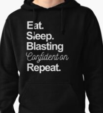 Eat. Sleep. Blasting Confindent on Repeat. -- White Pullover Hoodie