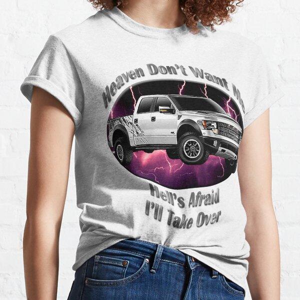 Ford F-150 Truck Heaven Don't Want Me Classic T-Shirt