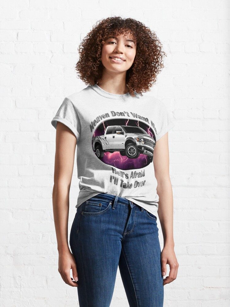 Alternate view of Ford F-150 Truck Heaven Don't Want Me Classic T-Shirt