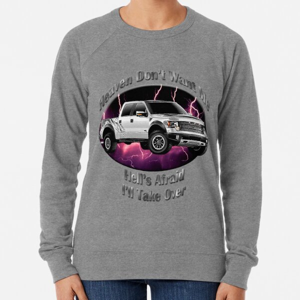 Ford F-150 Truck Heaven Don't Want Me Lightweight Sweatshirt