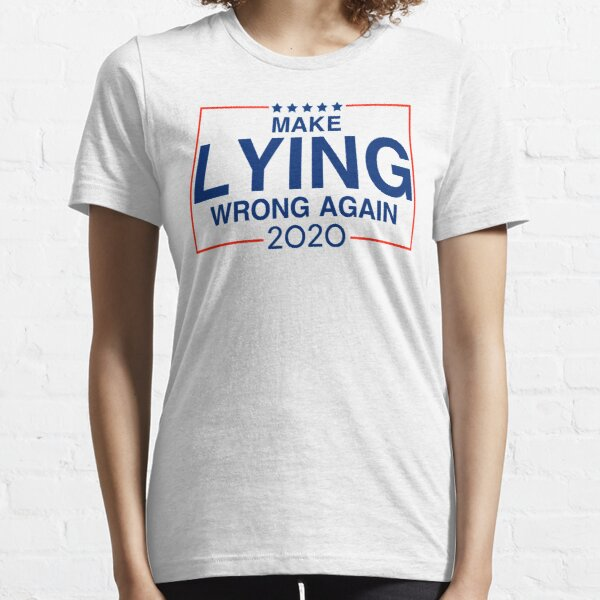 Make Lying Wrong Again Funny Anti Trump  Essential T-Shirt