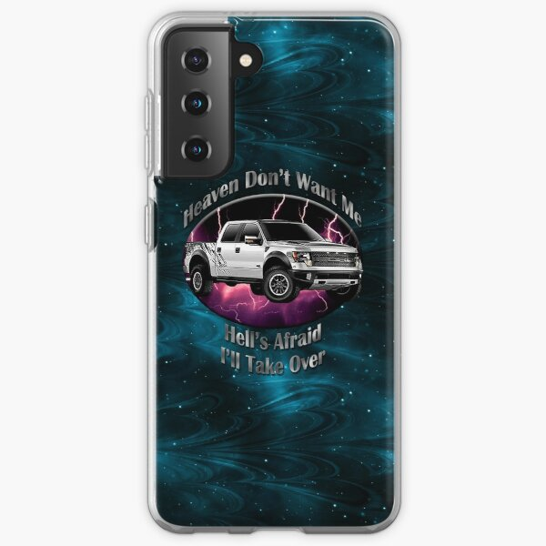 Ford F-150 Truck Heaven Don't Want Me Samsung Galaxy Soft Case