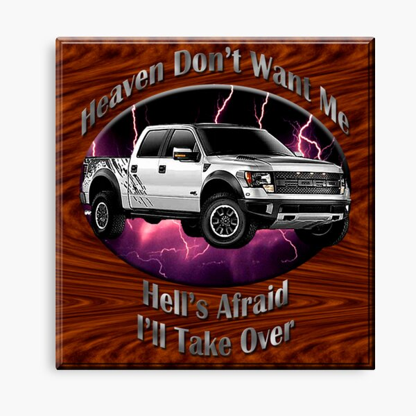 Ford F-150 Truck Heaven Don't Want Me Canvas Print