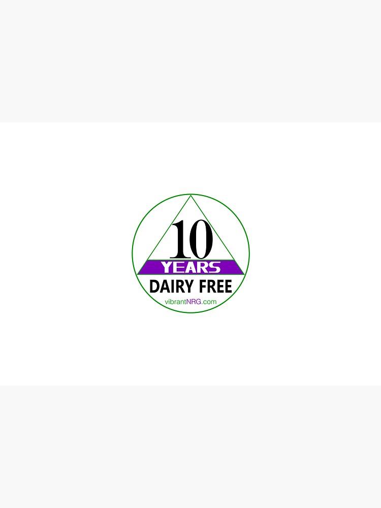 10 Years DAIRY FREE by vibrantNRG