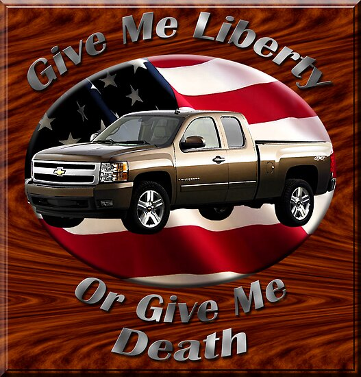 Chevy Silverado Truck Give Me Liberty by hotcarshirts