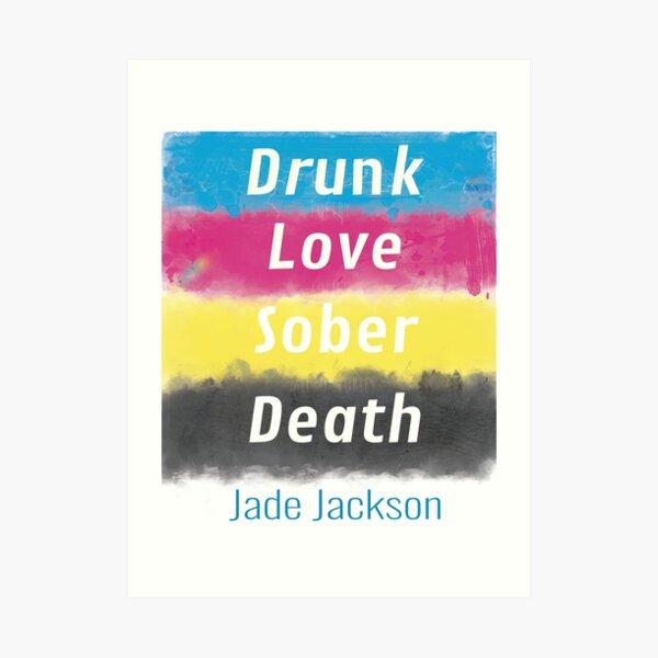Drunk Love Sober Death Book Cover Design Art Print