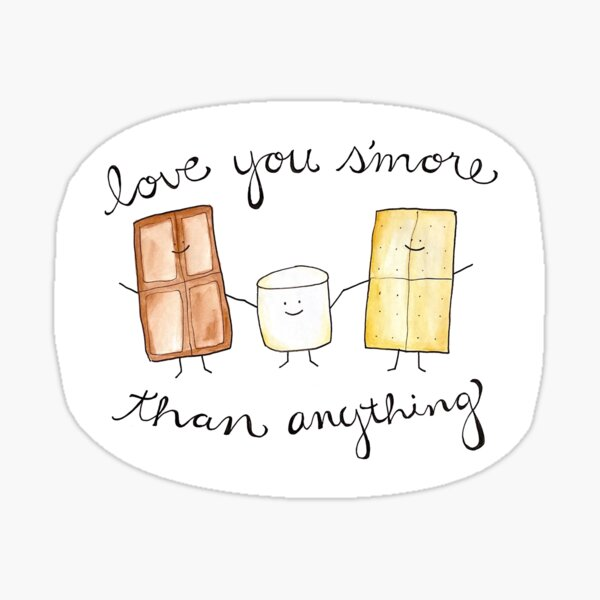 Love you s'more than anything Sticker