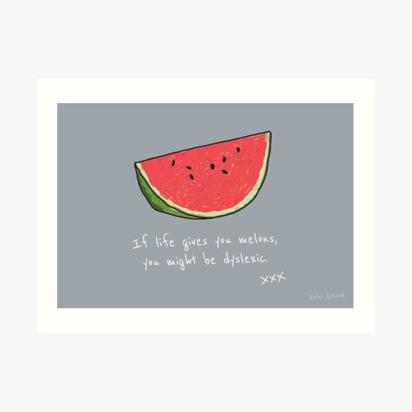 If Life Gives You Melons Art Print