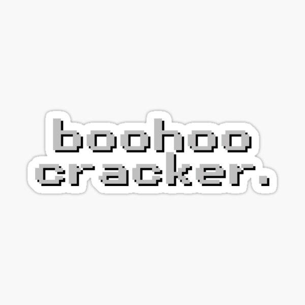 boohoo cracker Sticker