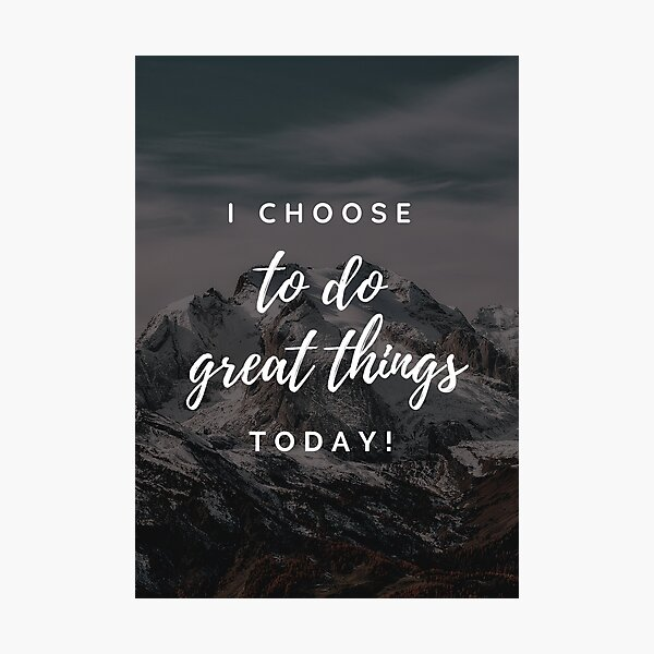 Great Things To Do - Morning Affiration Photographic Print