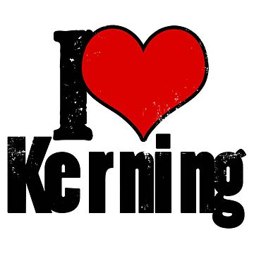 I Heart Kerning by RoamingGeek