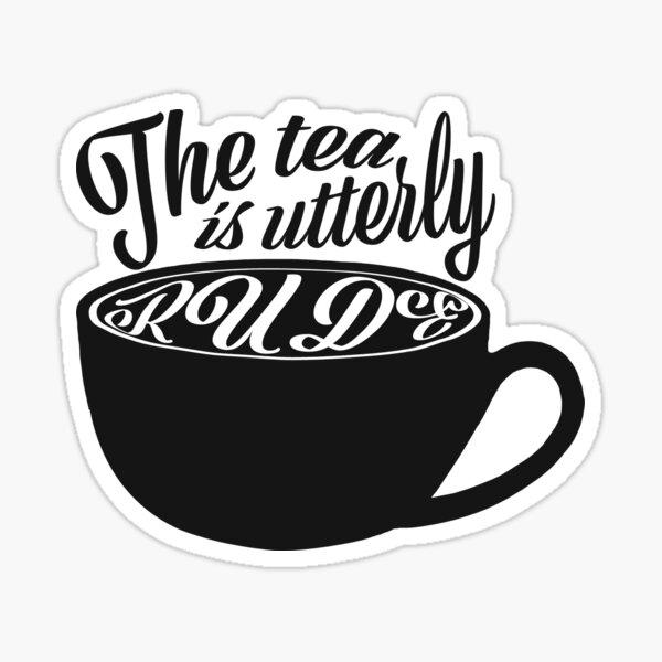 """Nancy Drew """"The Tea Is Utterly Rude"""" DAN Minette Quote Sticker"""