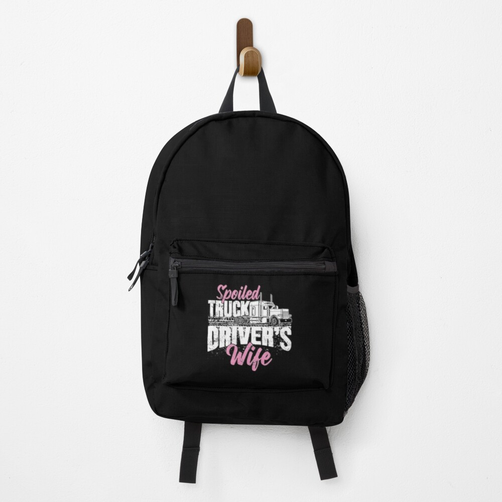 Spoiled truck drivers wife - truckers wife Backpack