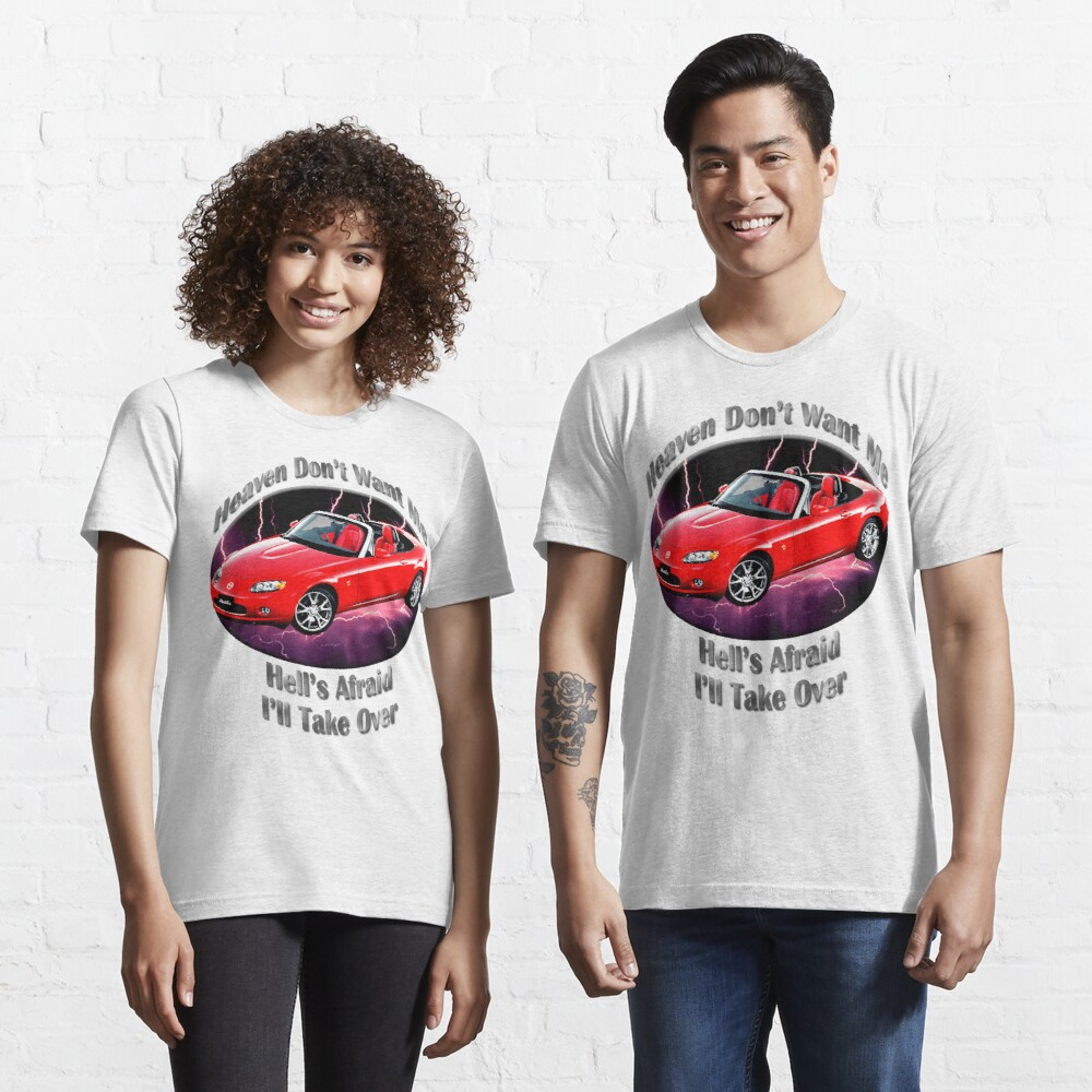 Mazda MX-5 Miata Heaven Don't Want Me Essential T-Shirt
