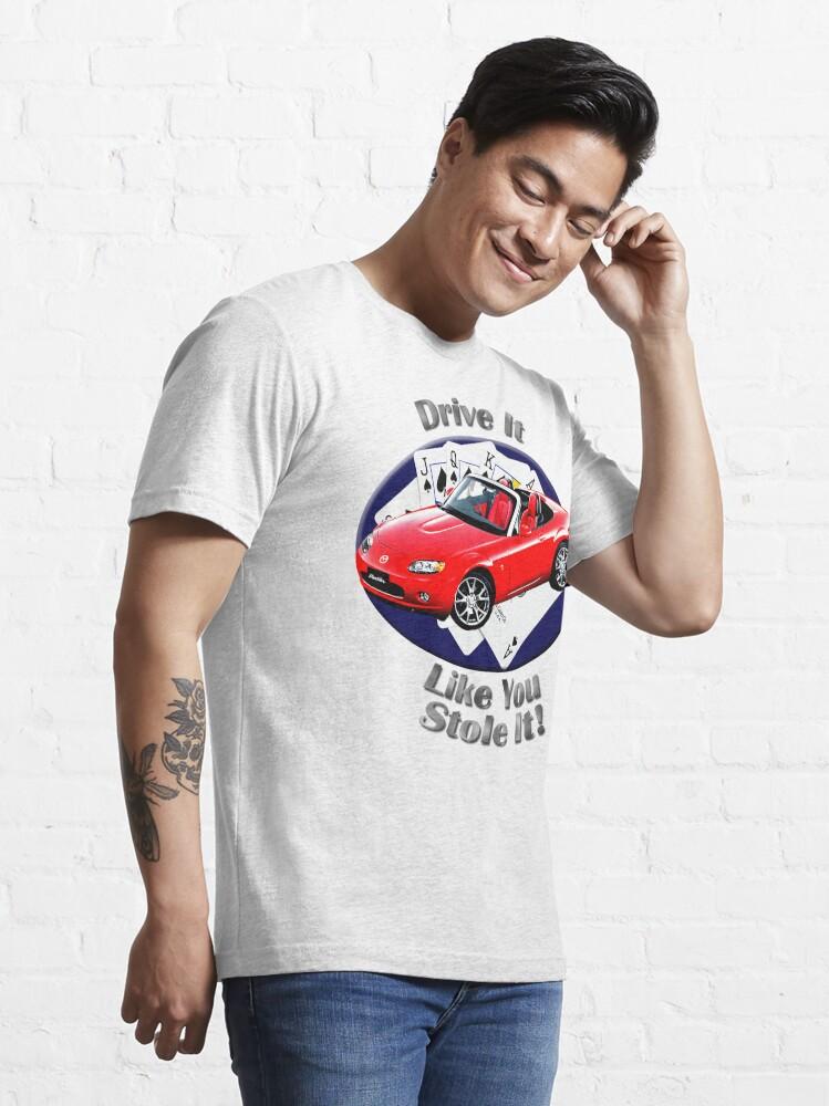 Alternate view of Mazda MX-5 Miata Drive It Like You Stole It Essential T-Shirt