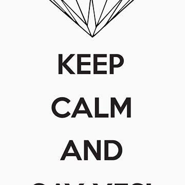 Keep Calm I said Yes by Chris2490