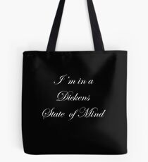 Dickens State Of Mind Tote Bag