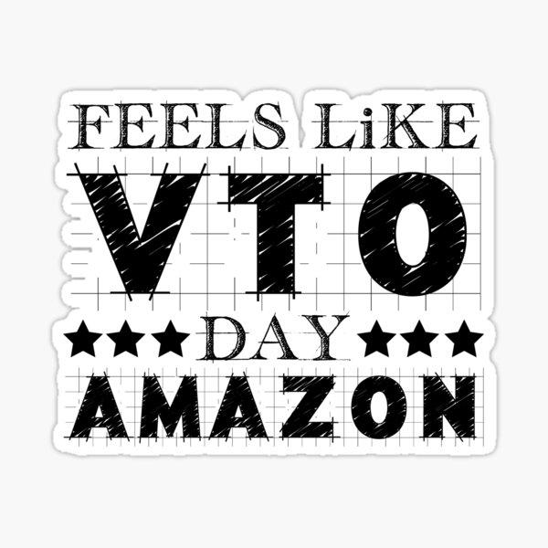 Amazon Employee |Feels Like a VTO Day Sticker