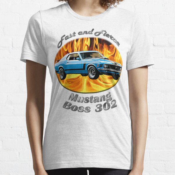 Ford Mustang Boss 302 Fast and Fierce Essential T-Shirt