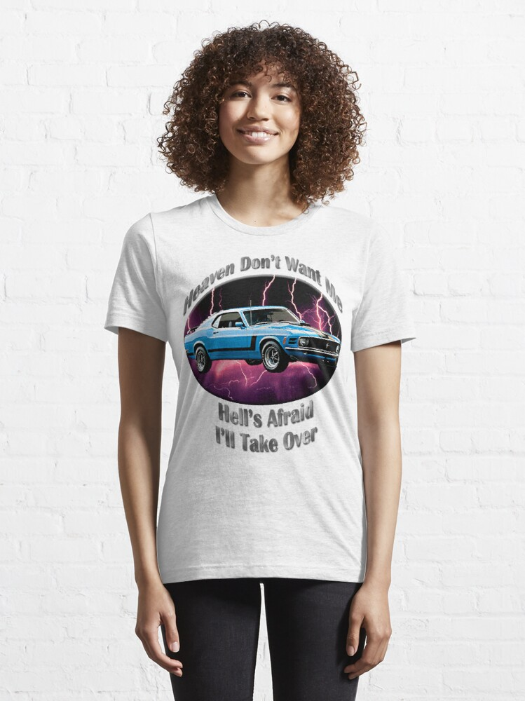 Alternate view of Ford Mustang Boss 302 Heaven Don't Want Me Essential T-Shirt