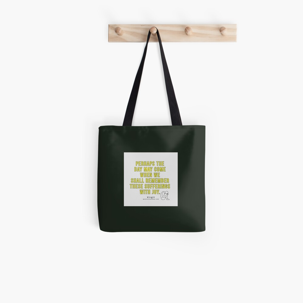Perhaps the day may come when we shall remember these... - Virgil Tote Bag