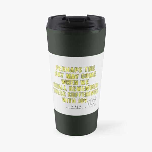 Perhaps the day may come when we shall remember these... - Virgil Travel Mug
