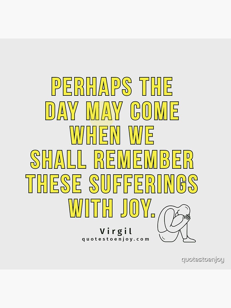 Perhaps the day may come when we shall remember these... - Virgil by quotestoenjoy