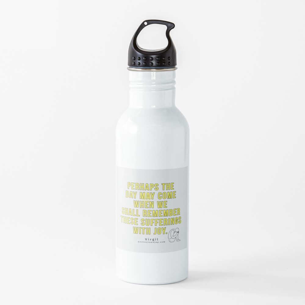 Perhaps the day may come when we shall remember these... - Virgil Water Bottle