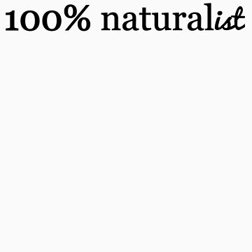 100% Naturalist for Nature Lovers by RoamngNaturalst