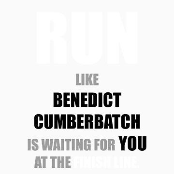 Run like Benedict Cumberbatch is waiting! by lembas-and-cram