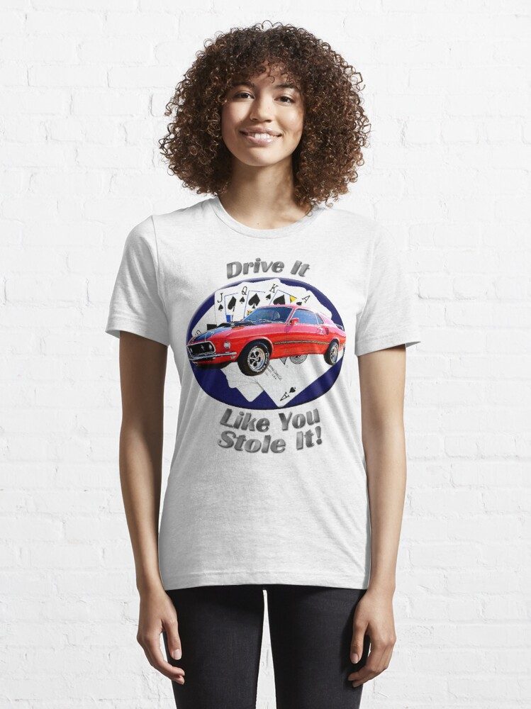 Alternate view of Ford Mustang Mach 1 Drive It Like You Stole It Essential T-Shirt