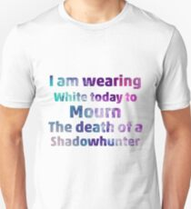 Wearing White To Mourn a Shadowhunter T-Shirt
