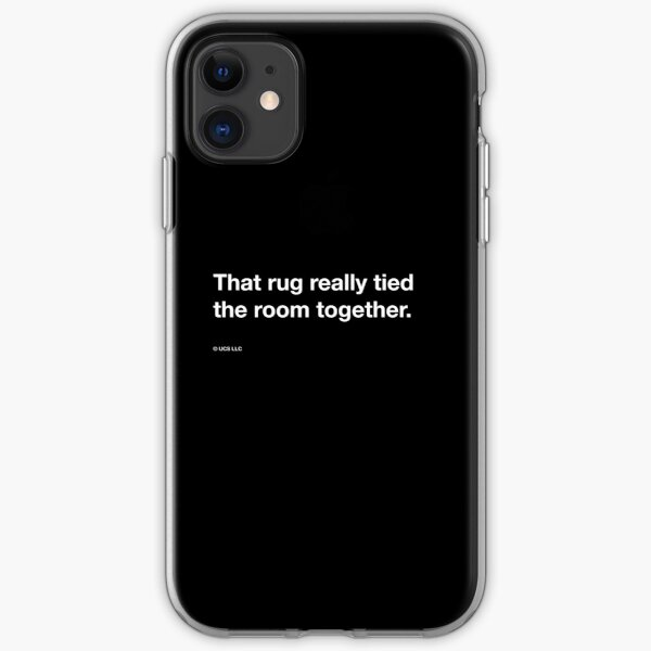 """The Big Lebowski quote, """"That rug really tied the room together."""" iPhone Soft Case"""