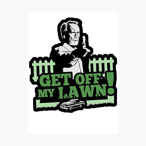 Descendre ma pelouse! Impression photo