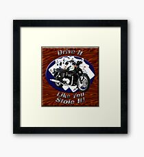 Triumph Bonneville Drive It Like You Stole It Framed Print